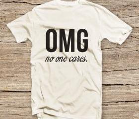 PTS-176 OMG no one cares T-shirt, Fashion Shirts, Funny T-shirt, Cute T-shirts, Cool T-shirts